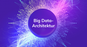 Agilerer Lebenszyklus dank disruptiver Big-Data-Architektur